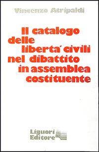 Il Catalogo delle liberta civili nel dibattito in Assemblea costituente