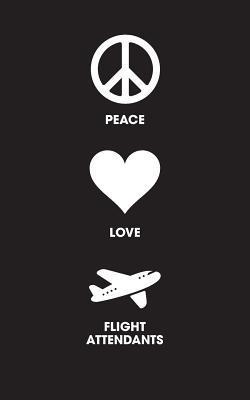 Peace Love Flight Attendants