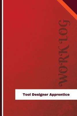 Tool Designer Apprentice Work Log