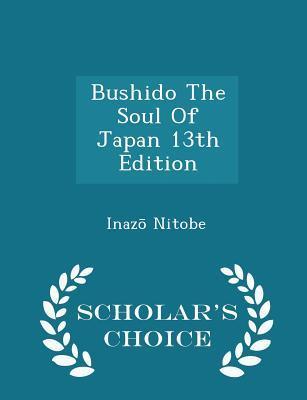 Bushido the Soul of Japan 13th Edition - Scholar's Choice Edition