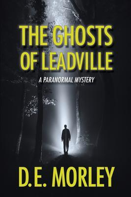 The Ghosts of Leadville