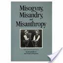 Misogyny, Misandry, and Misanthropy