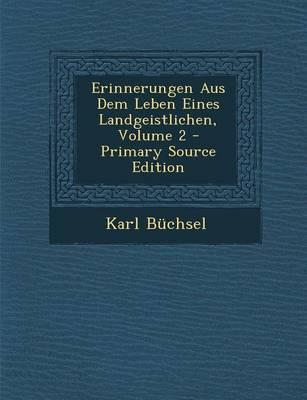 Erinnerungen Aus Dem Leben Eines Landgeistlichen, Volume 2 - Primary Source Edition
