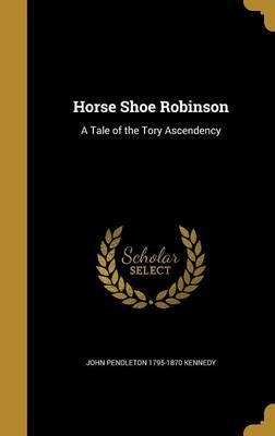 HORSE SHOE ROBINSON