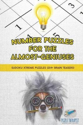 Number Puzzles for the Almost-Geniuses | Sudoku Xtreme Puzzles (204+ Brain Teasers)