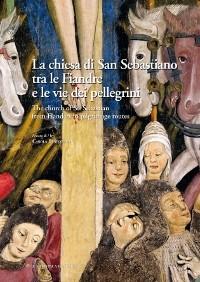 La chiesa di San Sebastiano tra le Fiandre e le vie dei pellegrini