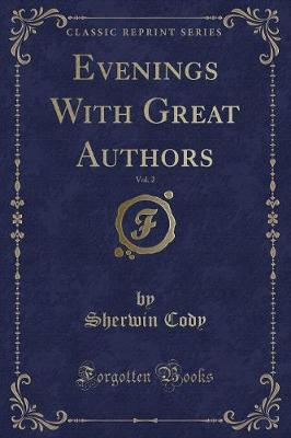 Evenings With Great Authors, Vol. 2 (Classic Reprint)