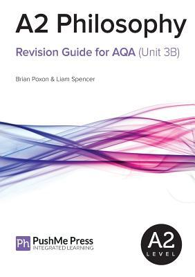 A2 Philosophy Revision Guide for AQA (Unit 3B)