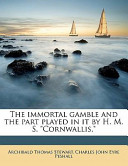 The Immortal Gamble and the Part Played in It by H M S Cornwallis,