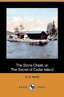 The Stone Chest; Or, the Secret of Cedar Island
