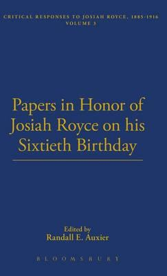 Papers in Honor of Josiah Royce on His Sixtieth Birthday 1916