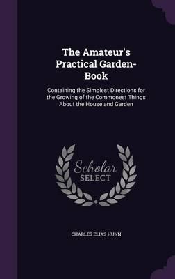 The Amateur's Practical Garden-Book