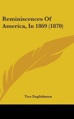 Reminiscences of America, in 1869