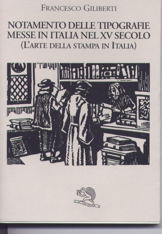 Notamento delle tipografie messe in Italia nel XV secolo (l'arte della stampa in Italia)