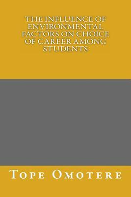 The Influence of Environmental Factors on Choice of Career Among Students