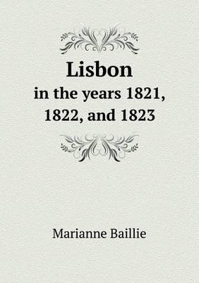 Lisbon in the Years 1821, 1822, and 1823