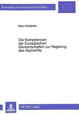 Die Kompetenzen der Europäischen Gemeinschaften zur Regelung des Asylrechts