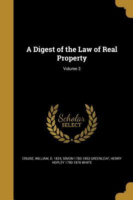 DIGEST OF THE LAW OF REAL PROP