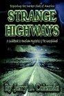 Exploring the Darker Side of America... Strange Highways