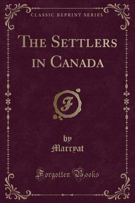 The Settlers in Canada (Classic Reprint)
