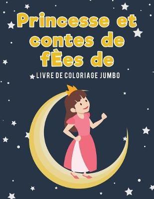 Princesse et contes de fÈes de livre de coloriage Jumbo