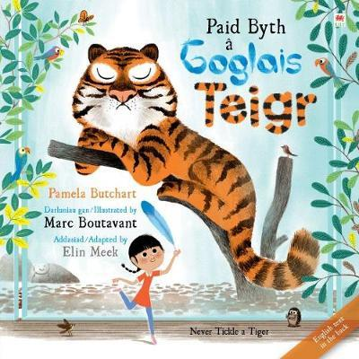Paid Byth a Goglais Teigr/Never Tickle a Tiger