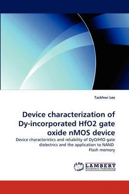 Device characterization of Dy-incorporated HfO2 gate oxide nMOS device