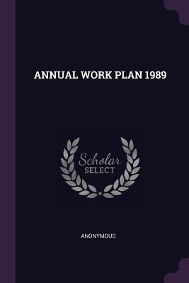 Annual Work Plan 1989