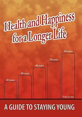 Health and Happiness for a Longer Life