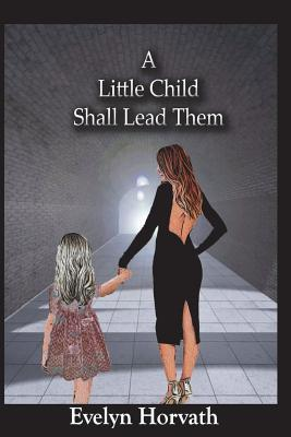 A Little Child Shall Lead Them