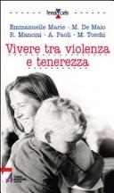 Vivere tra violenza e tenerezza
