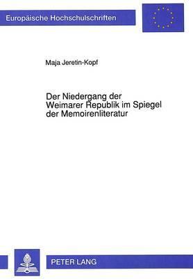 Der Niedergang der Weimarer Republik im Spiegel der Memoirenliteratur