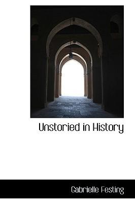 Unstoried in History