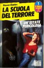 La scuola del terrore: un'estate pericolosa vol.1