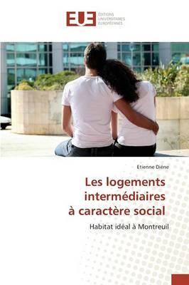 Les logements intermédiaires à caractère social