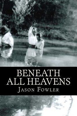 Beneath All Heavens