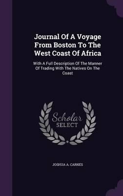 Journal of a Voyage from Boston to the West Coast of Africa