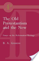 The Old Protestantism and the New