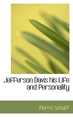 Jefferson Davis His Life and Personality