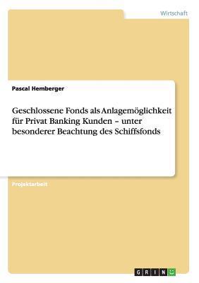 Geschlossene Schiffsfonds als Anlagemöglichkeit für Privat Banking Kunden