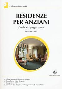Residenze per anziani. Guida alla progettazione