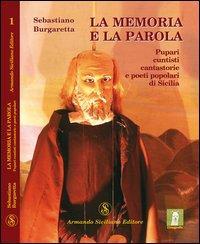 La memoria e la parola. Pupari, cuntisti, cantastorie e poeti popolari di Sicilia