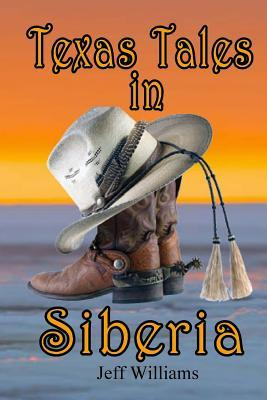 Texas Tales in Siberia