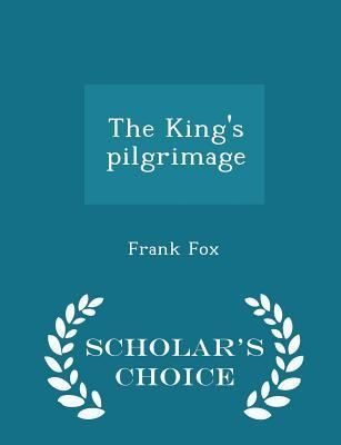 The King's Pilgrimage - Scholar's Choice Edition