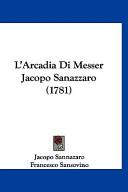 L'Arcadia Di Messer Jacopo Sanazzaro (1781)