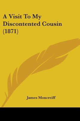 A Visit to My Discontented Cousin (1871)