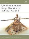 Greek and Roman Siege Machinery 399 BC-AD 363