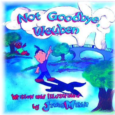 Not Goodbye, Weuben