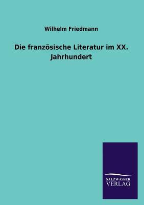 Die französische Literatur im XX. Jahrhundert