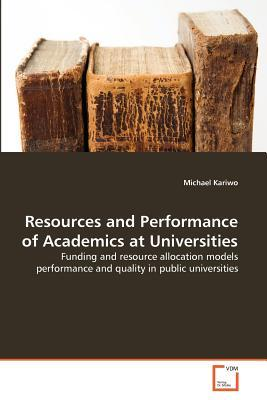Resources and Performance of Academics at Universities